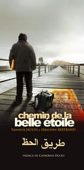 Chemin de la Belle Etoile – Sébastien Bertrand - Yannick Jaulin - Catherine Dolto