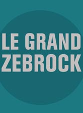 Le Grand Zebrock - Chroma