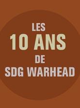 Les 10 ans de SDG WARHEAD