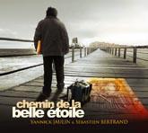 Chemin de la Belle Etoile – Sébastien Bertrand - Yannick Jaulin