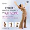 Entrez dans la pratique du Qi Gong par Ke Wen